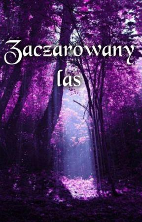 Zaczarowany las by czarnaaa1724
