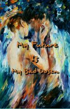 My Future Is My Bad Dosen by Nanaomiey