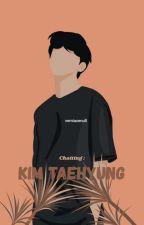 Chatting: Kim Taehyung by divasilvia_