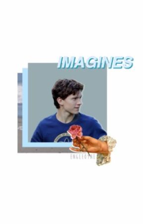 TOM HOLLAND/PETER PARKER IMAGINES  by -ronsweasley