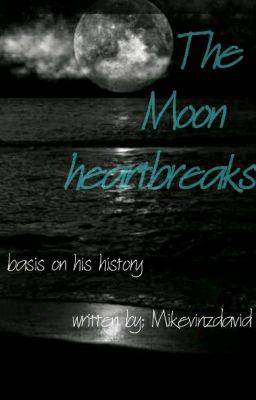 The Moon Heartbreaks