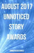 The August 2017 UnNoticed Story Awards by UnNoticedStories