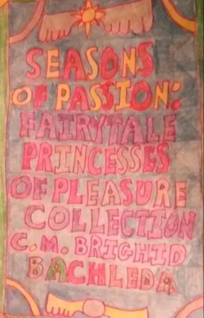 Seasons of Passion: The Fairytale Princesses of Pleasure Collection by Puffgirl1952