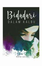Bidadari Dalam Kalbu (Proses Penerbitan) #Wattys2017  by RisterL