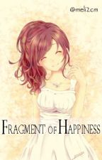 Fragment of Happiness by meli2cm