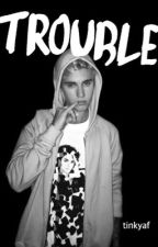TROUBLE [Justin Bieber] by tinkyaf