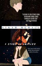 Nikah Muda (?)  by ameeezz