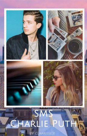 SMS - Charlie Puth [Tome 1] by claarisse31
