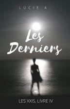 Les Derniers (Les XXIs, livre IV) by luce-story