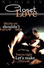 Closet Love - [BoyxBoy] by Kshixey