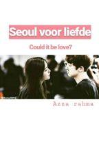 Seoul Voor Liefde by Azzachany