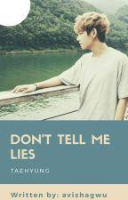 Dont tell me lies  by avishagwu