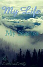 My Life My Stories by axel_the_cutie