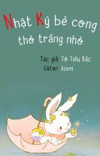 [BHTT] [Edit] Nhật Ký Bẻ Cong Thỏ Trắng Nhỏ - Tô Tiếu Bắc by azami8486