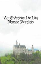 As Crônicas De Um Mundo Perdido by Renata_Martins_2004