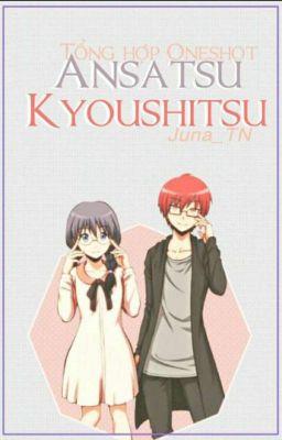 Đọc truyện [Ansatsu Kyoushitsu ] Tổng Hợp Oneshort