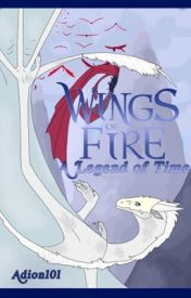 Wings of fire: A Legend of Time (fan fiction) by MysticalFeline