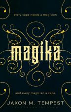 Magika || Completed✔️ by IntoTheTempest