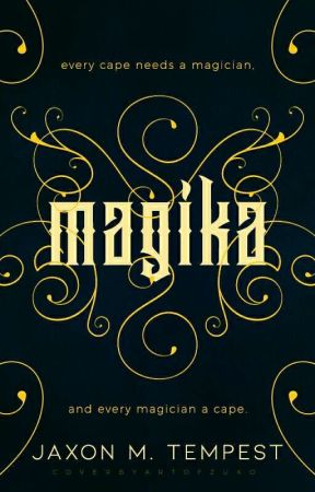 Magika [Completed] by IntoTheTempest