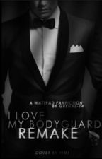 I Love My Bodyguard  by GreNal-14