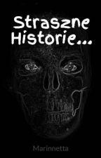 Straszne Historie... by Marinnetta