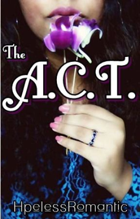 The A.C.T by HpelessRomantic