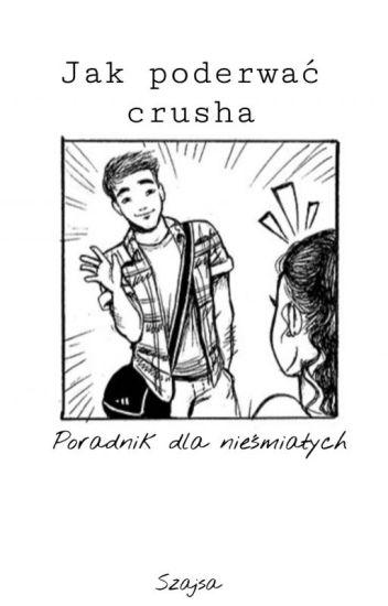 Jak poderwać crusha