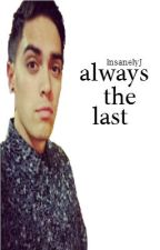 Always The Last (John Pearce/Justice Crew Fanfic) by InsanelyJ