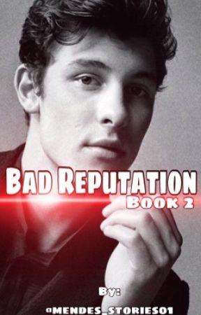 Bad Reputation 2/ Shawn Mendes  by mendes_stories01