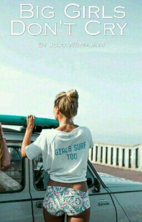 Big Girls Don't Cry by JojoMaja