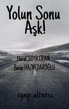 Yolun Sonu Aşk!  by Lacivert_65