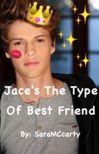Jace's The Type Of Best Friend  by SaraMCcarty