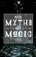 When Myths Meet Magic || 5 by Yournormalpjofangirl