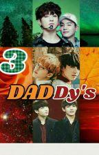 3 Daddy's☆ [JiKook/VKook/YoonKook] by SmallxKook