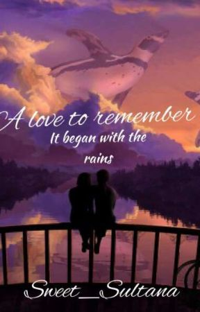 A love to remember #JUSTWRITEIT #Wattys2017 #tdawards by Sweet_sultana
