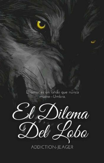 El dilema del lobo (Lunas Opuestas #2)