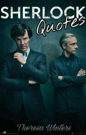 Sherlock Quotes  by Theresa_Winters