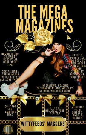 The Mega Magazines -  Issue 1 - July 2017 by WittyFeeds