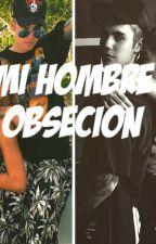 "Mi Hombre ""OBSECION"" Jailey by Mayumi_Belieber"