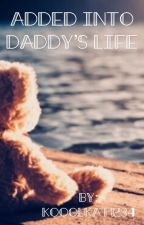 Added into Daddy's Life by kooolkat1234