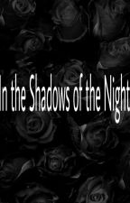 In the Shadows of the Night (BlackButler) Teil 1 by Bella-T-Spears