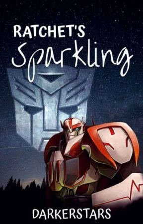 Ratchet's Sparkling//Transformers: Prime [Wattys 2017] by DarkerStars
