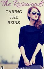 Taking The Reins - Book 1 of The Rosewoods (teen romance) by KatrinaAbbott