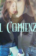 El Comienzo by anaisabel460