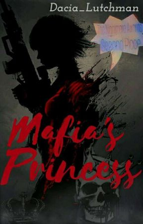 Mafia's Princess by Dacia_Lutchman