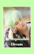 """""""An Impossible Dream?"""" 
