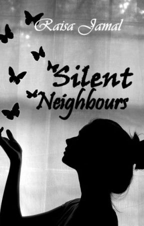 Silent Neighbours by RaisaJamal