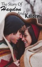 The Story Of Hayden And Kaiden by tHeMaSkEdAuThOr202