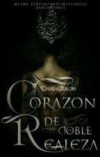 Corazon De Doble Realeza by Daniaceron
