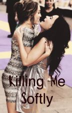 Killing Me Softly  by BreakCyrus